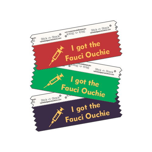 "4"" Stick-n-Stack Horizontal Ribbon - I got the Fauci Ouchie (picture of a shot)"
